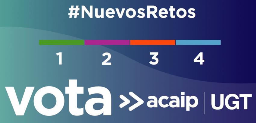 #NuevosRetos.-- Vota ACAIP/UGT