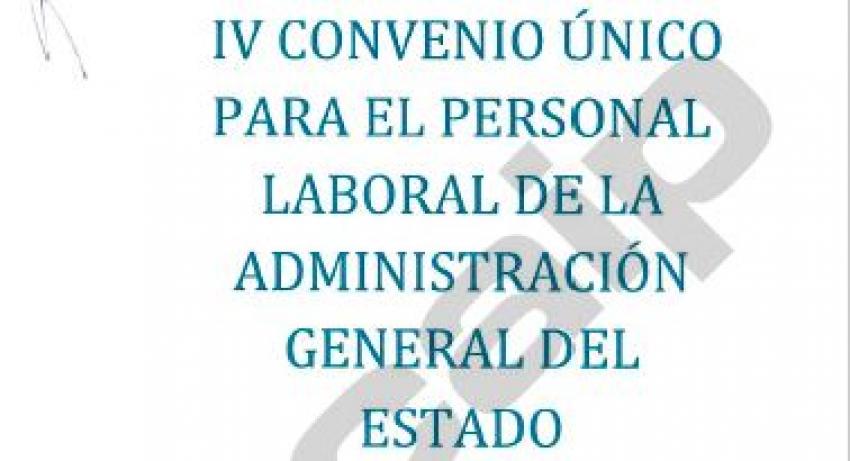 IV Convenio Unico para el personal laboral de la Administración General del Estado