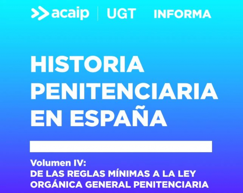 Historia Penitenciaria en España (4ª parte)